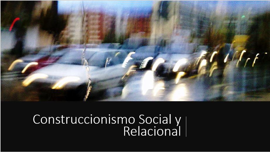 Construccionismo Social y Relacional