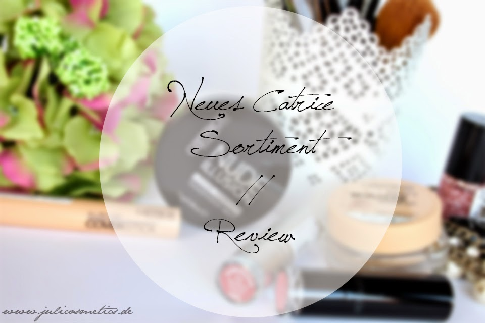 Catrice Neues Sortiment 2015