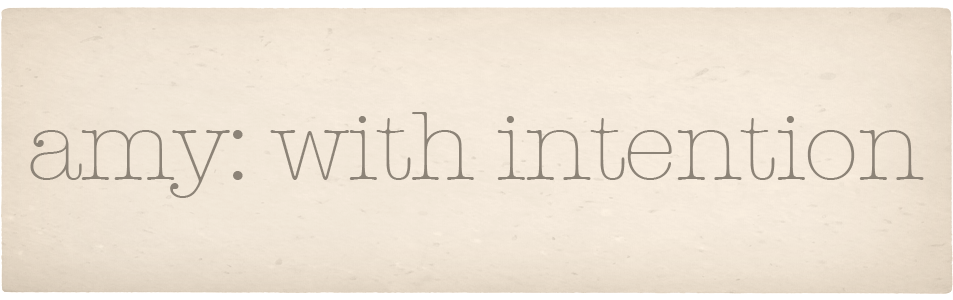 Amy: With Intention...