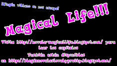 ¡¡Lean mi novela Magical Life!!