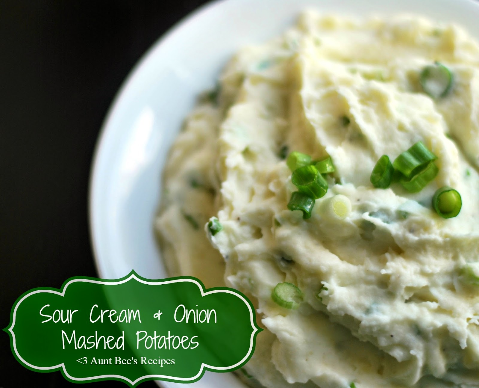 Sour Cream & Onion Mashed Potatoes | Aunt Bee's Recipes