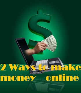 2 ways to make money online