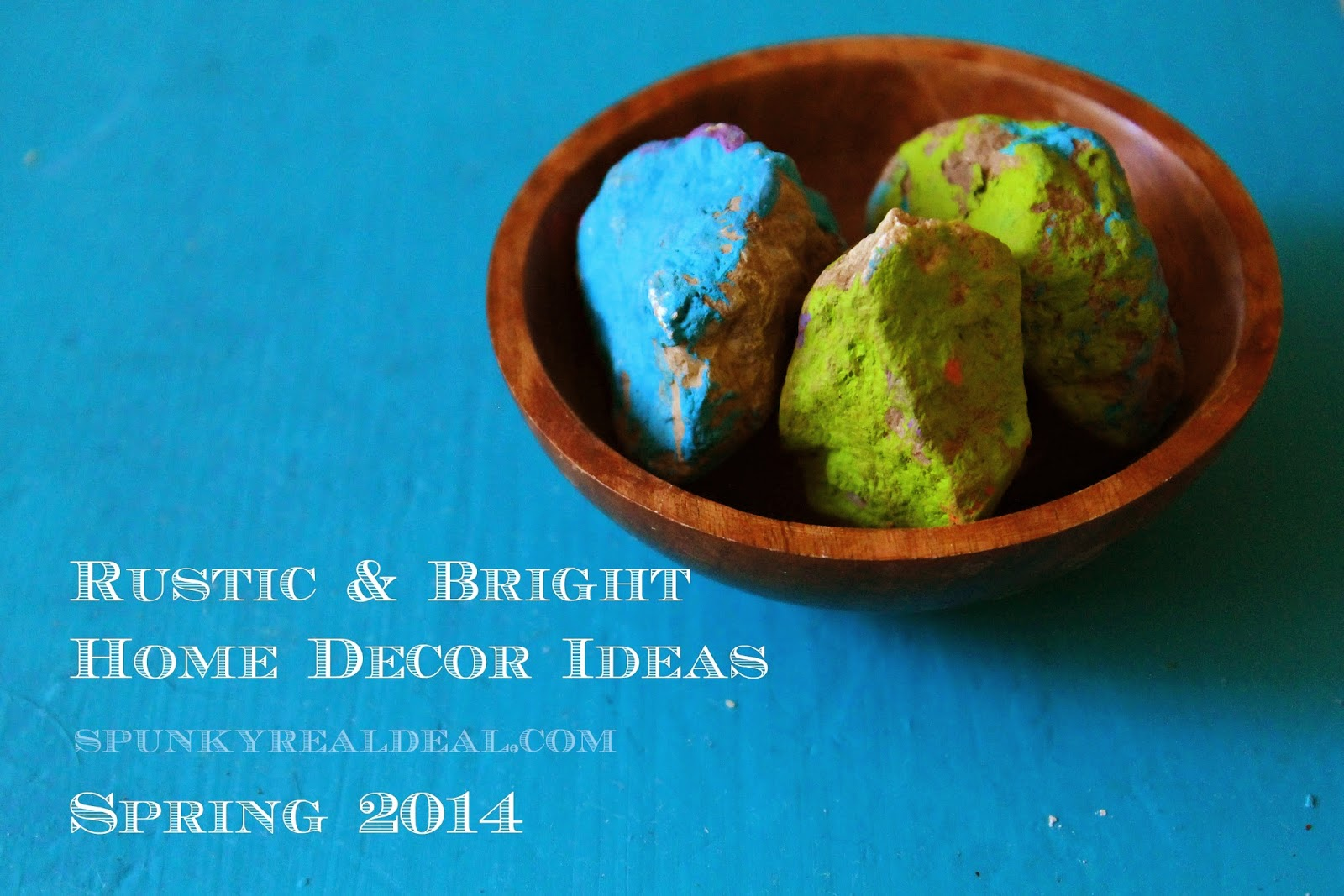Rustic & Bright Home Decor: Painted Rocks
