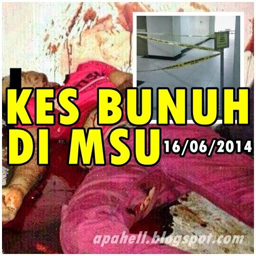 Kes Bunuh di MSU pada 16 Jun 2014 (6 Gambar)