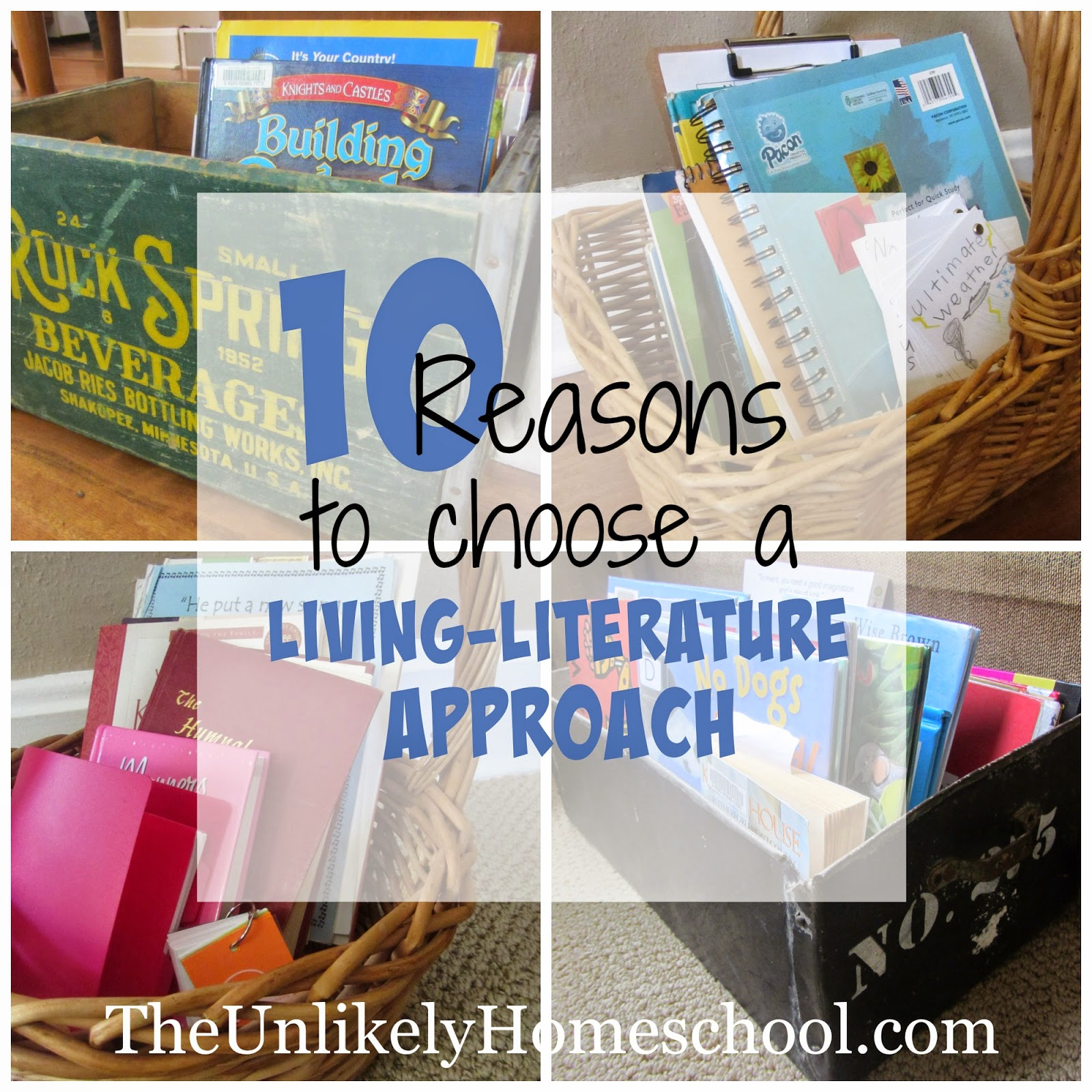 10 Reasons Why I Choose a Living Literature Approach {The Unlikely Homeschool}