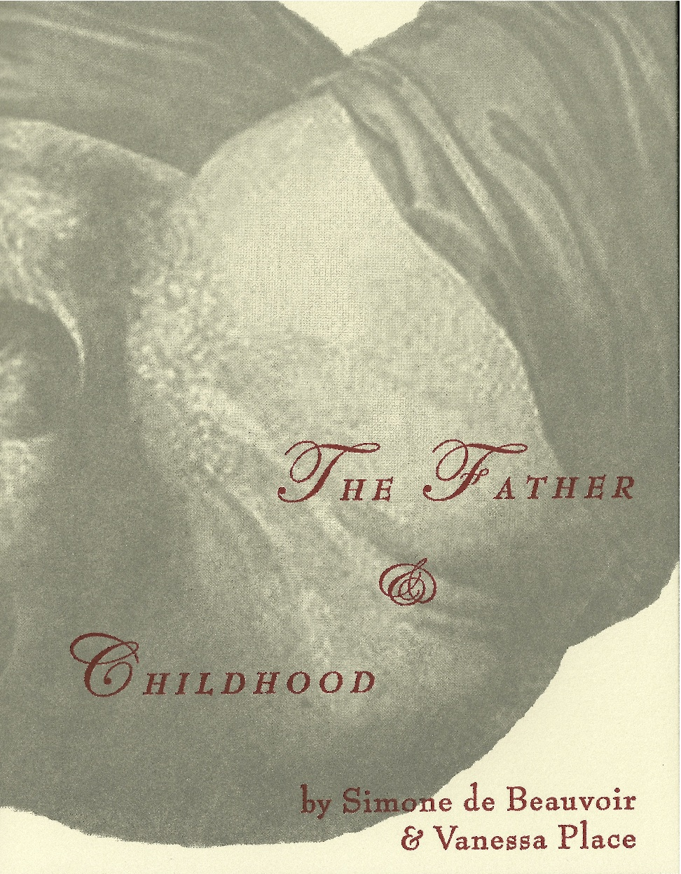 The Father & Childhood by Vanessa Place