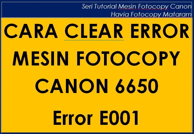Tutorial Clear Error Mesin Fotocopy Canon E001