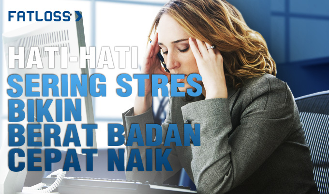 Cara Mengatasi Stres Penyebab Berat Badan Naik