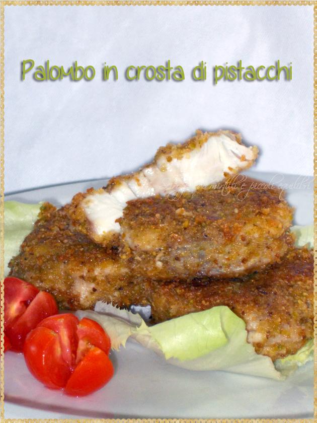 Palombo in crosta di pistacchi