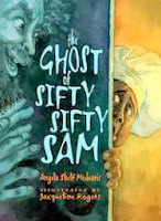 bookcover of The Ghost of Sifty-Sifty Sam  by Angela Shelf Medearis