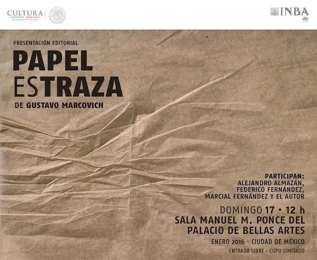 """Presentarán """"Papel es traza"""" de Gustavo Marcovich en el Palacio de Bellas Artes"""