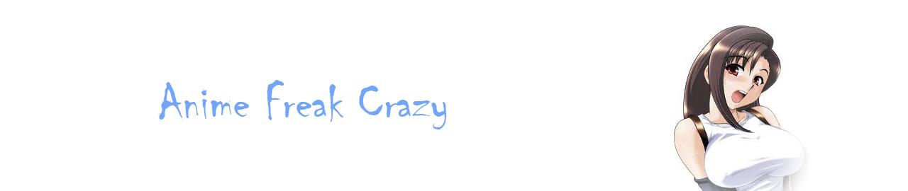 Anime Freak Crazy