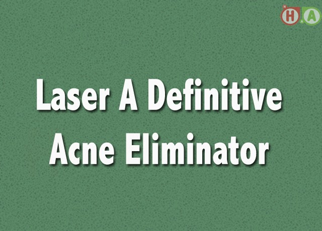 Laser A Definitive Acne Eliminator