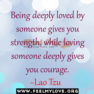 Love gives you strength and courage