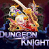[3D RPG] Dungeon&Knight Plus v1.3 APK