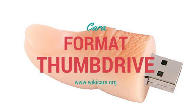 Cara Format Pendrive / Thumbdrive / USB Drive / Flashdrive
