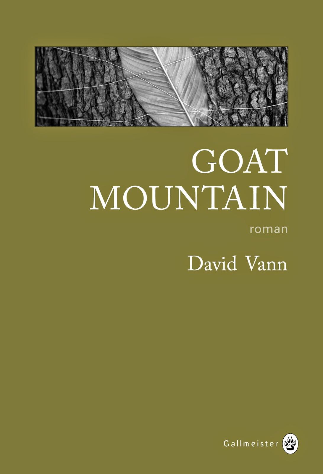 Goat Mountain - David Vann - Editions Gallmeister - 2014 - Traduction de l'américain par Laura Derajinski.