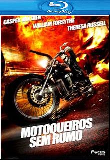 Motoqueiros Sem Rumo BluRay 1080p Dual Áudio