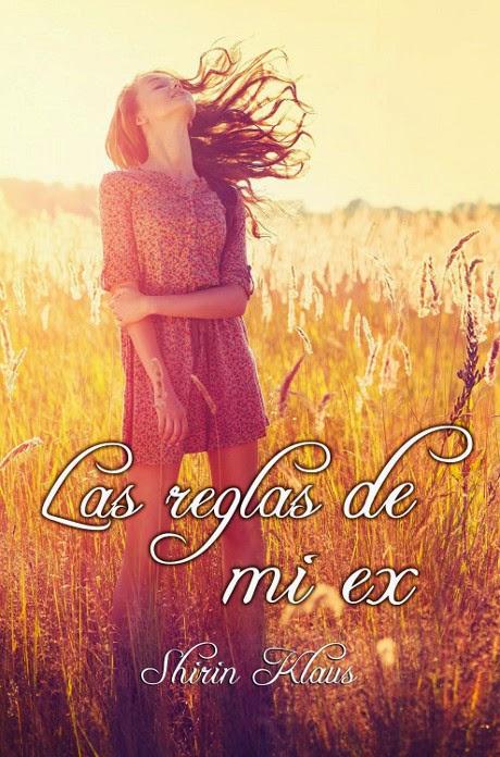NOVELA ROMANTICA - Las reglas de mi ex  Shirin Klaus (Diciembre 2014)  Literatura - Ficción - Romántica  Edición Ebook Kindle & papel