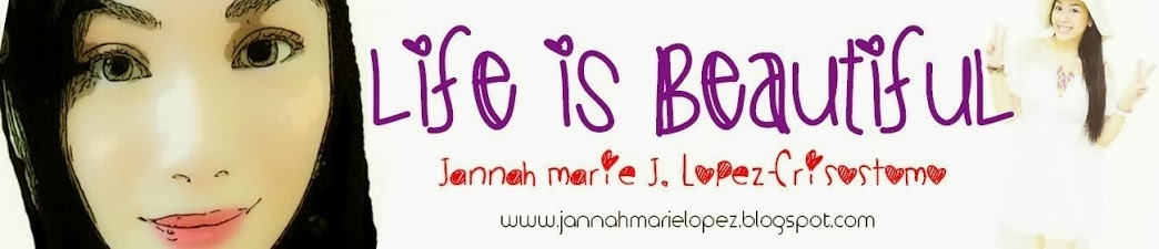 Life is Beautiful- Jannah's Random Life