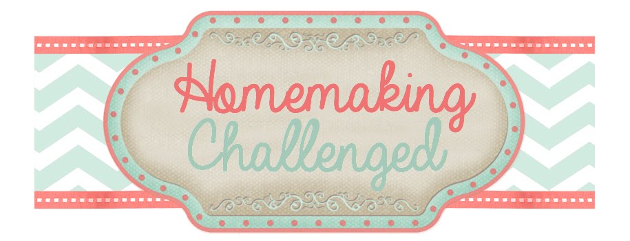Homemaking Challenged