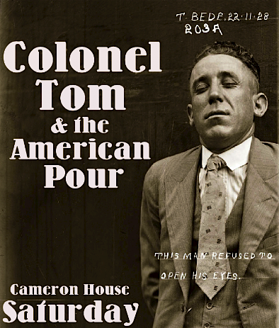 Col. Tom & American Pour @ The Cameron, Saturday