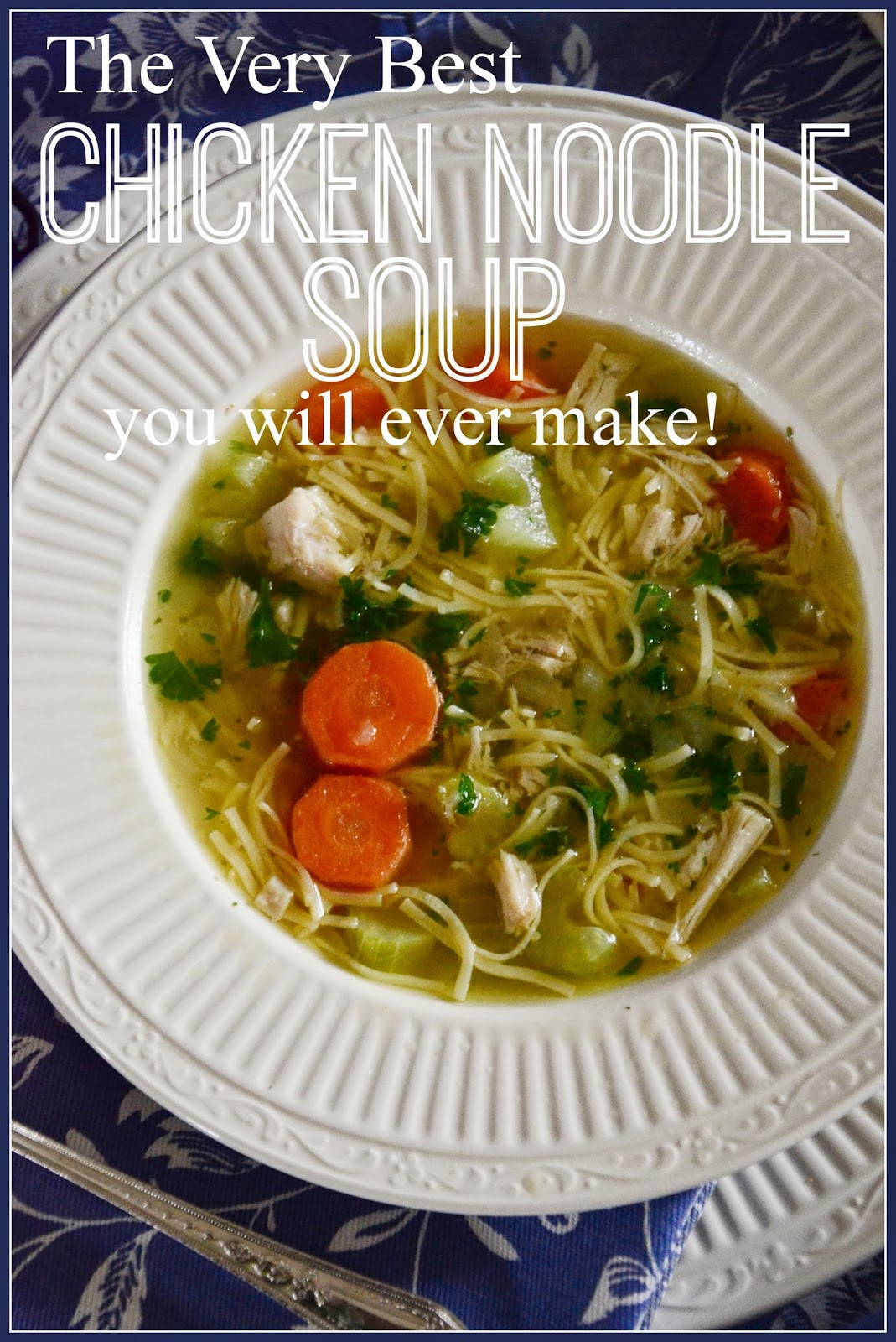 StoneGable: How To Make Perfect Chicken Noodle Soup