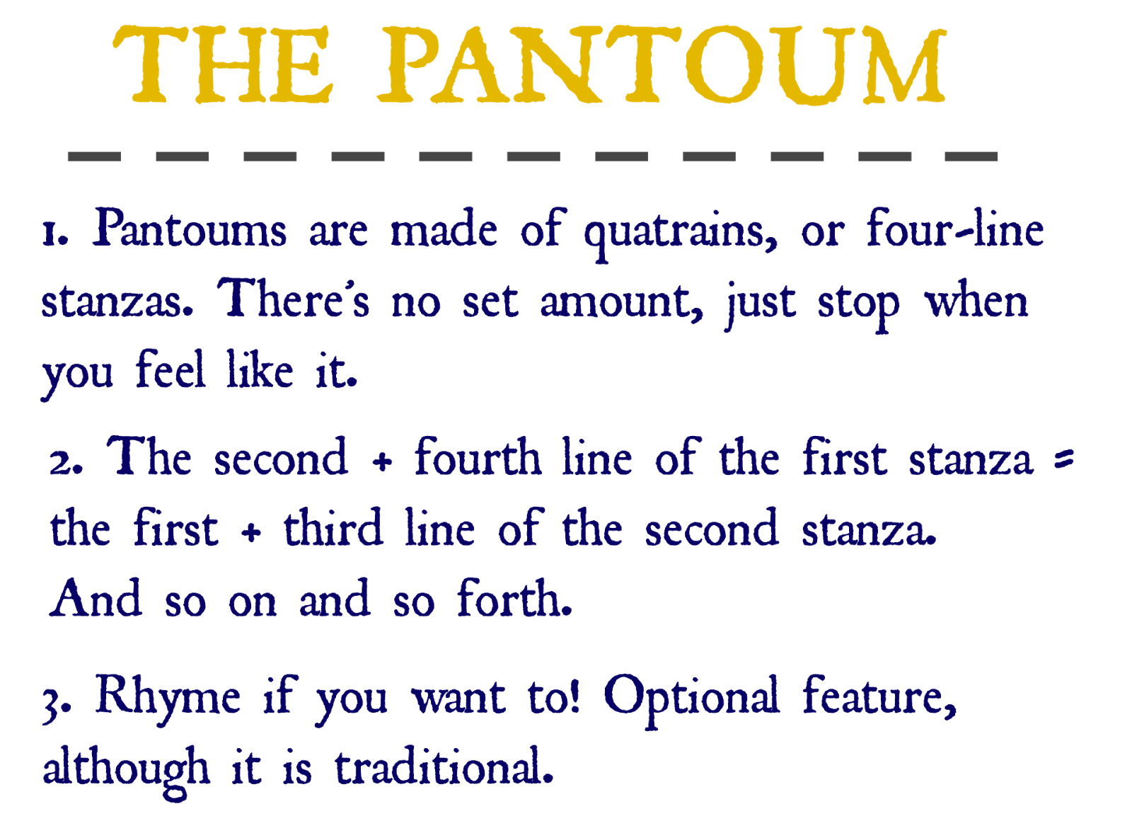 pantoum poem The contemporary western version of the pantoum is a poem made up of stanzas whose four lines repeat in a pattern: lines 2 and 4 of each stanza are repeated, whole, as lines 1 and 3 of the next stanza, and so on.