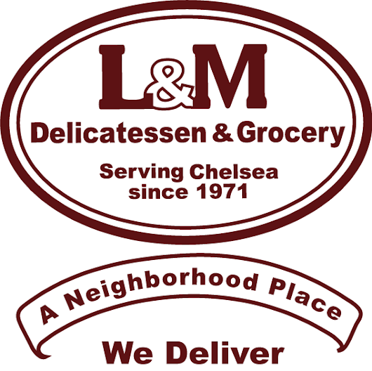 L & M Delicatessen, Serving Chelsea since 1971