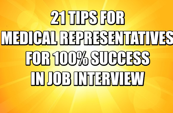 21 Tips For Medical Representatives For Success In Interview