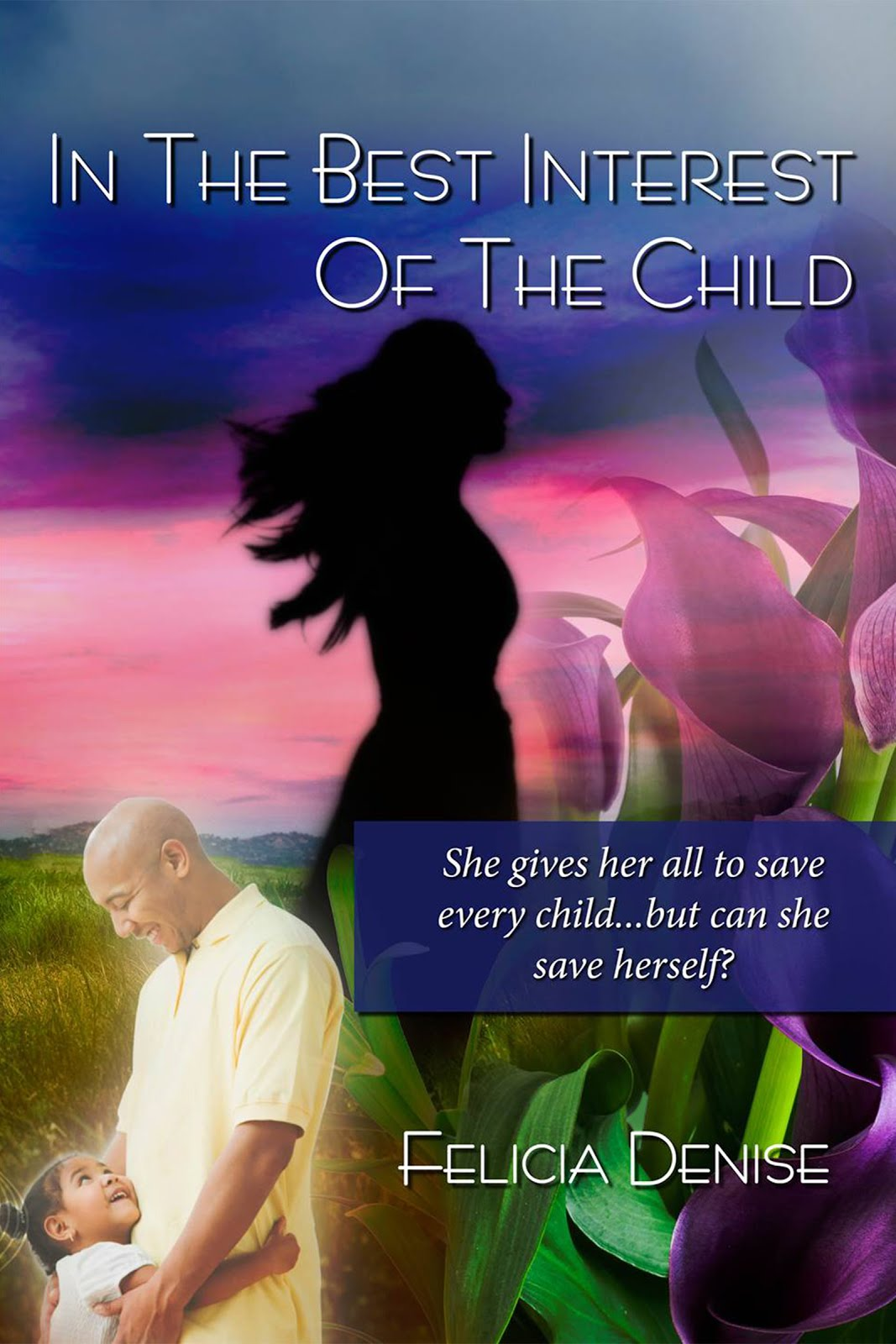 In The Best Interest of the Child by Felicia Denise