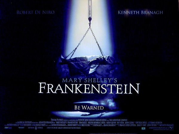 a movie review on kenneth brannaghs frankenstein essay T here's always been a fairytale element to kenneth branagh's directing career the question of whether or not he'll go to the ball tends to hang over all his movies, right up until the clock strikes 12 one of branagh's finest fantasy flicks, mary shelley's frankenstein, was as cruelly treated as any of charles perrault's fabled heroines.