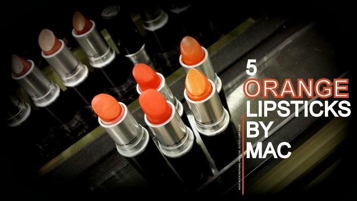 5 Fabulous Orange Lipsticks By MAC - Swatches - Lady Daner - Saigon Summer - So Chaud - Morange - Korean Candy
