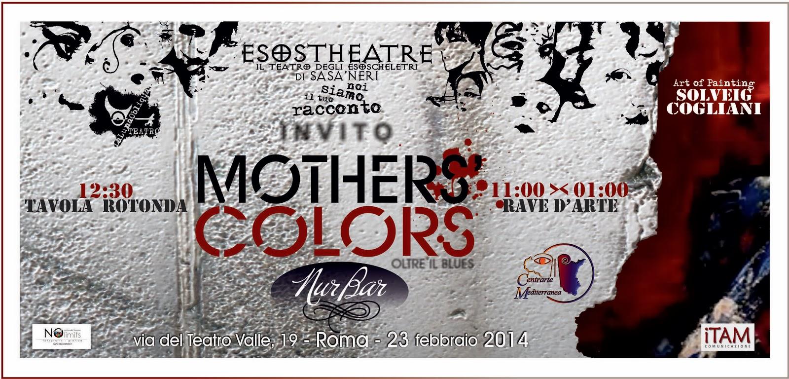 """""""MOTHERS' COLORS (OLTRE IL BLUES)"""". RAVE D'ARTE E TAVOLA ROTONDA"""""""