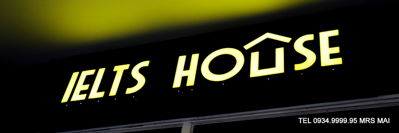 IELTS HOUSE HOANG GIA