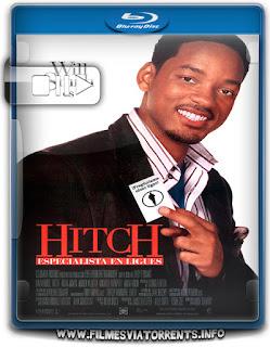 Hitch – Conselheiro Amoroso Torrent – BluRay Rip 1080p Dublado 5.1