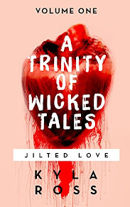 A Trinity of Wicked Tales Volume One by Kyla Ross