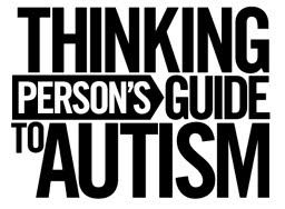 Thinking Person&#39;s Guide to Autism