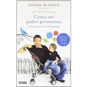 Eres lo que lees: Como ser padre primerizo y no morir en