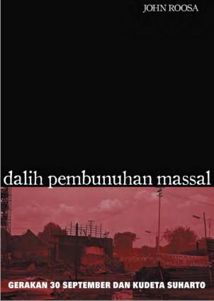 Dalil Pembunuhan Massal Gerakan 30 September dan Kudeta Soeharto