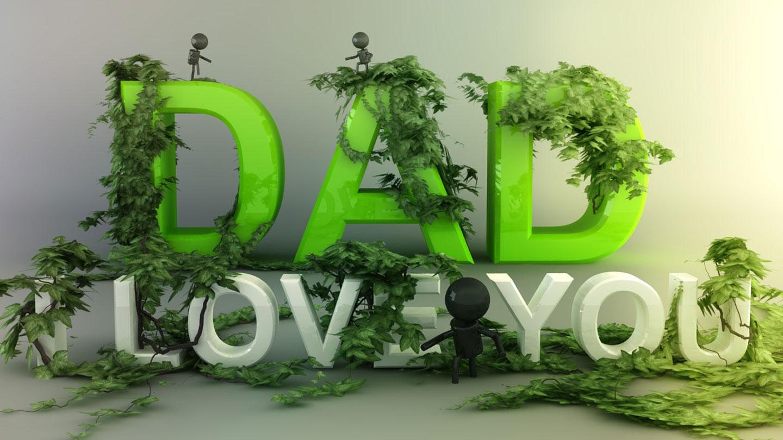 http://1.bp.blogspot.com/-OXBATj71338/T8DXOr384JI/AAAAAAAADnc/NRC-IM5851Q/s1600/Dad-I-Love-You-Desktop-Wallpaper.jpg