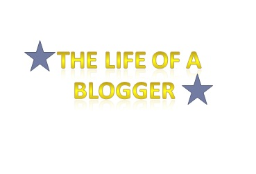 The life of a blogger