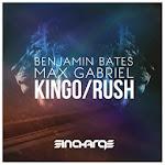 Benjamin Bates & Max Gabriel - Kingo / Rush