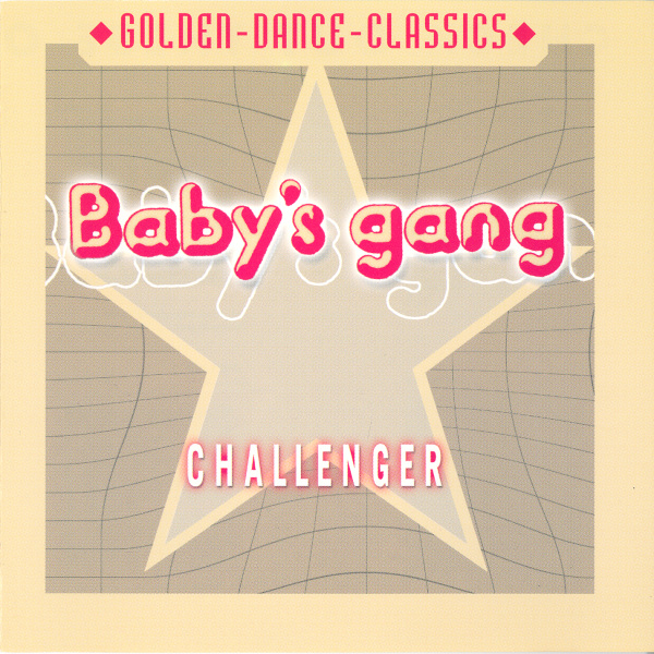 Baby's Gang - Challenger (1985) Mastering (2001)