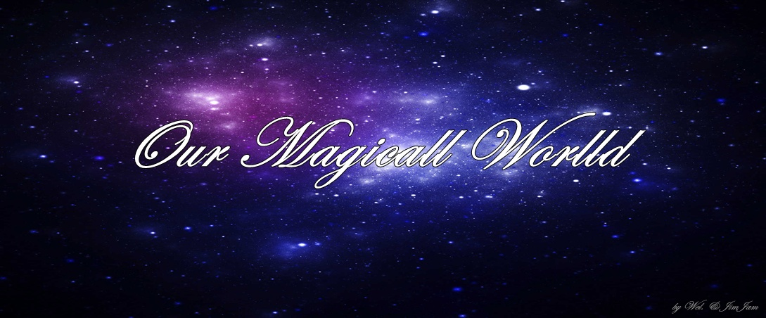 ! Our Magicall Worlld 12 ! ♥ - świat nastolatek.