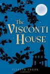 book cover of The Visconti House by Elsbeth Edgar published by Candlewick