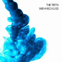 THE TEETH - BRENNSCHLUSS