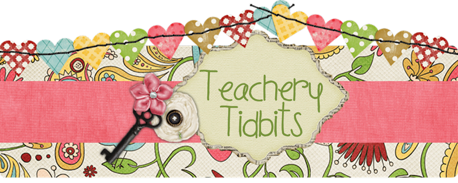 Teachery Tidbits