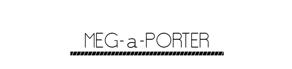 Meg-a-Porter