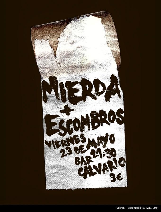 """""""Mierda + Escombros"""""""